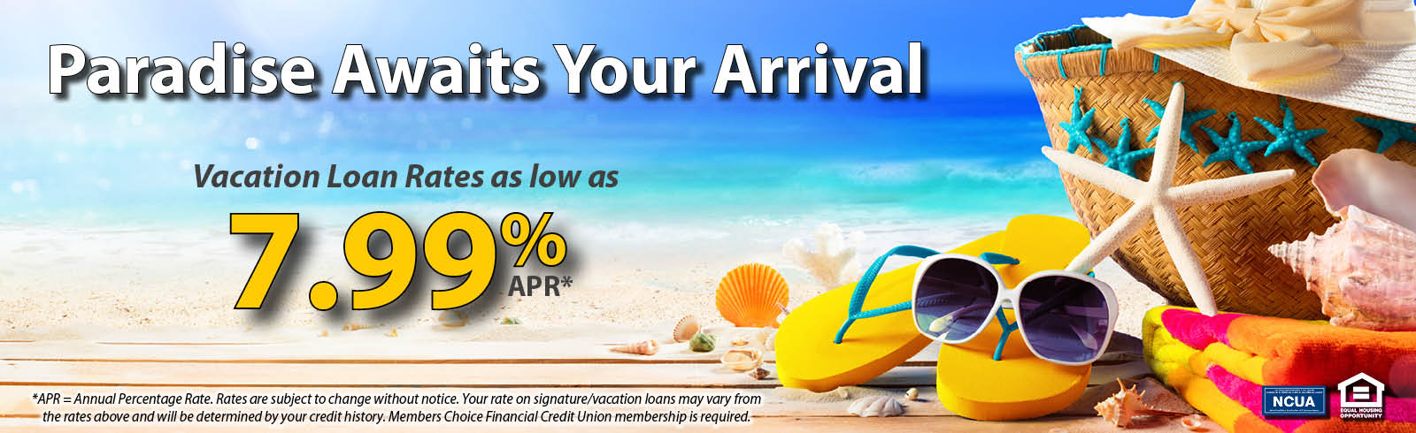 Your Paradise Awaits! Vacation Loans at Members choice.