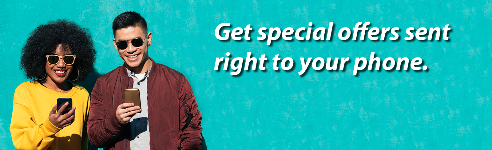 Get Special Offers Sent Right to Your Phone!