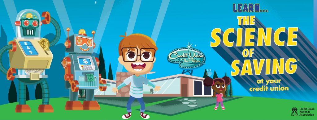 """""""Science of saving."""" with cartoon kids and robots at a credit union"""